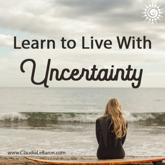 Uncertainty is like a two-sided coin. On one side there's a life of anxiety and fear and on the other side there is a life of excitement and joy. Which side do you prefer?